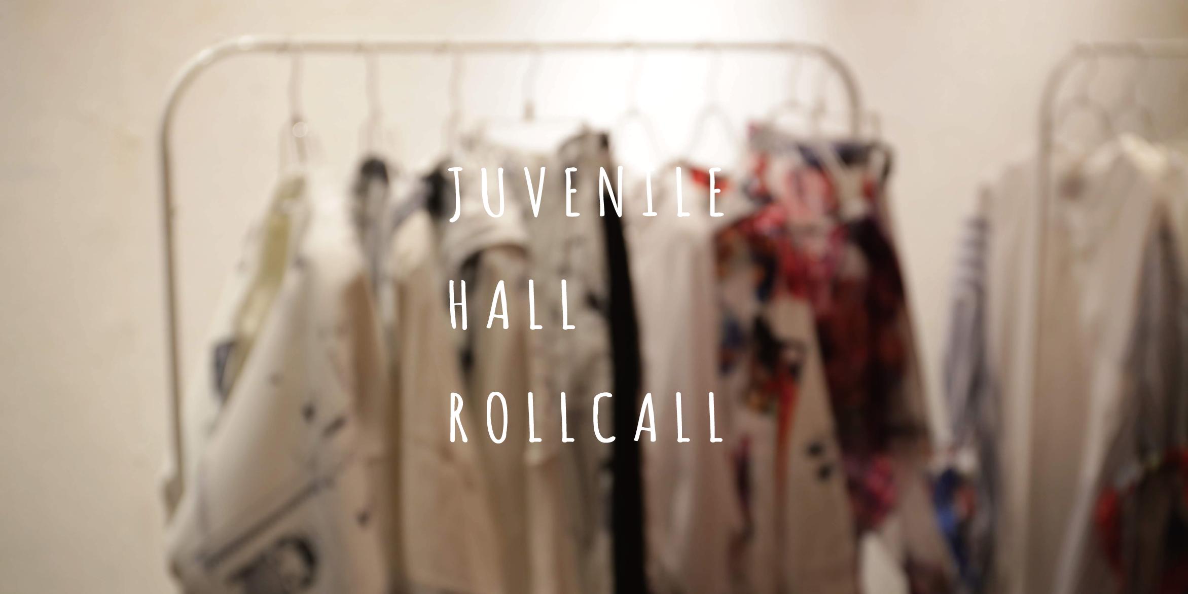 JUVENILE HALL ROLLCALL