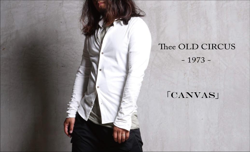 Thee OLD CIRCUS – 1973 – / 私の人生を変えた「最強のシャツ」_THEE SIX EYES