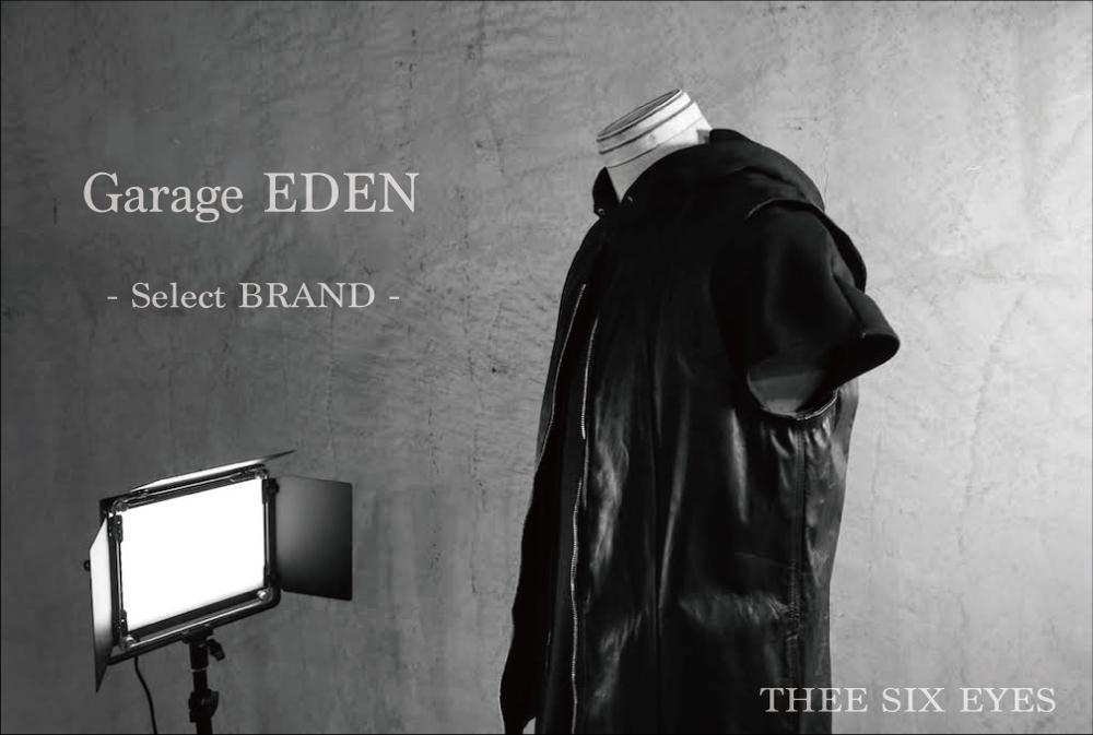 二つのブランドを掛け合わせて創造する「Garage EDEN」の世界観_THEE SIX EYES